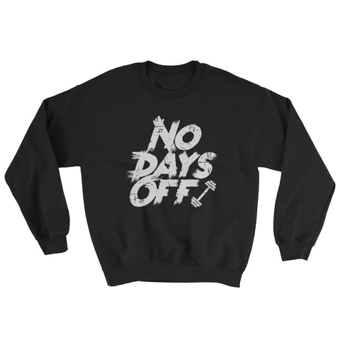 No Days Off Sweatshirt