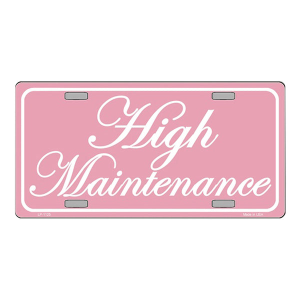 High Maintenance Novelty Vanity Metal License Plate Tag Sign