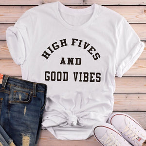 HIGH FIVES AND GOOD VIBES t-shirt