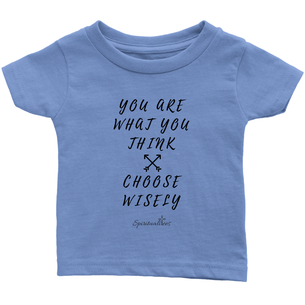 You Are What You Think Infant T-Shirt