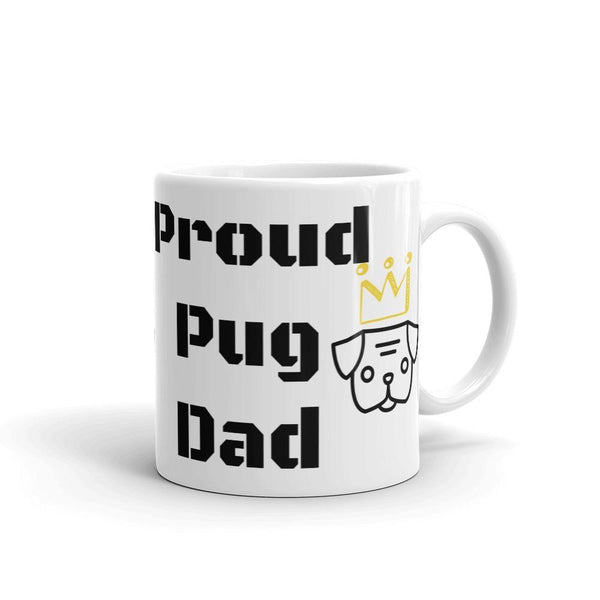 Proud Pug Dad ~ Mug Home PUGYOU