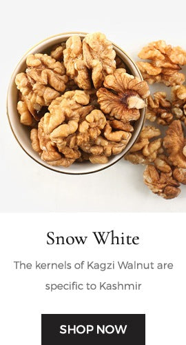 The kernels of Kagzi Walnut are specific to Kashmir