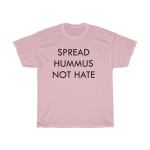 Spread Hummus Not Hate Unisex Tee