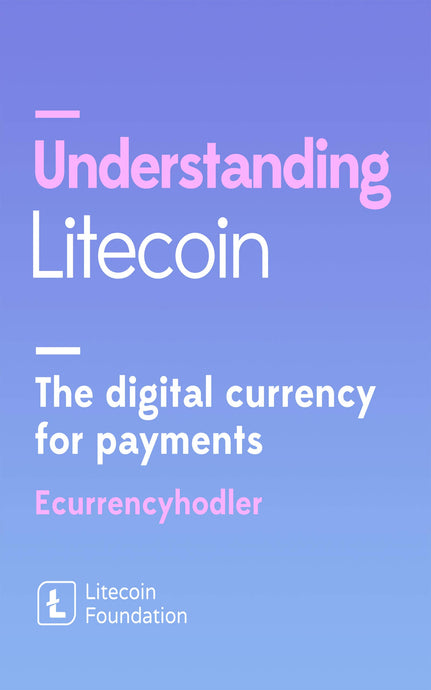 Understanding Litecoin: The Digital Currency for Payments