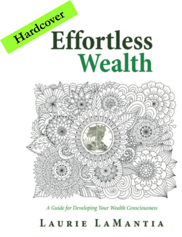 Effortless Wealth: A Guide for Developing Your Wealth Consciousness - Hardcover