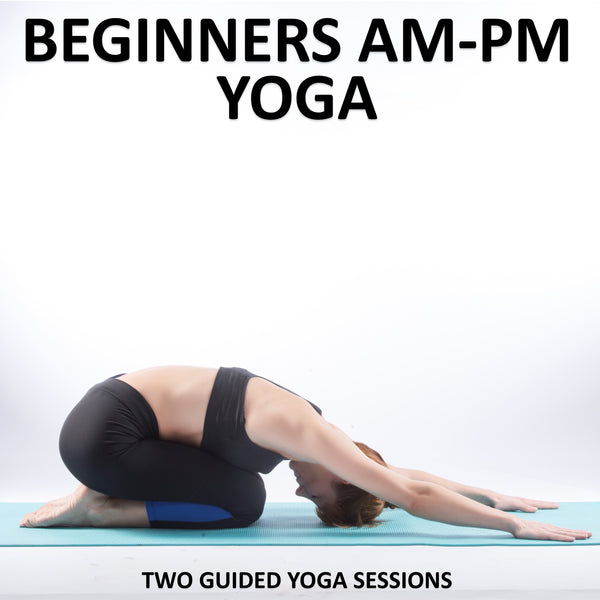 Beginners AM-PM Yoga