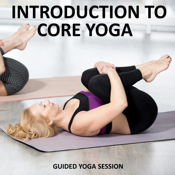 Introduction to Core Yoga