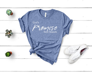 God's Promise Still Stands Tee