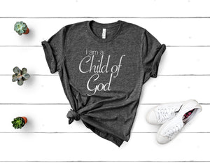 I am a Child of God Tee
