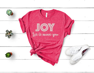 Joy Let it Move You Tee