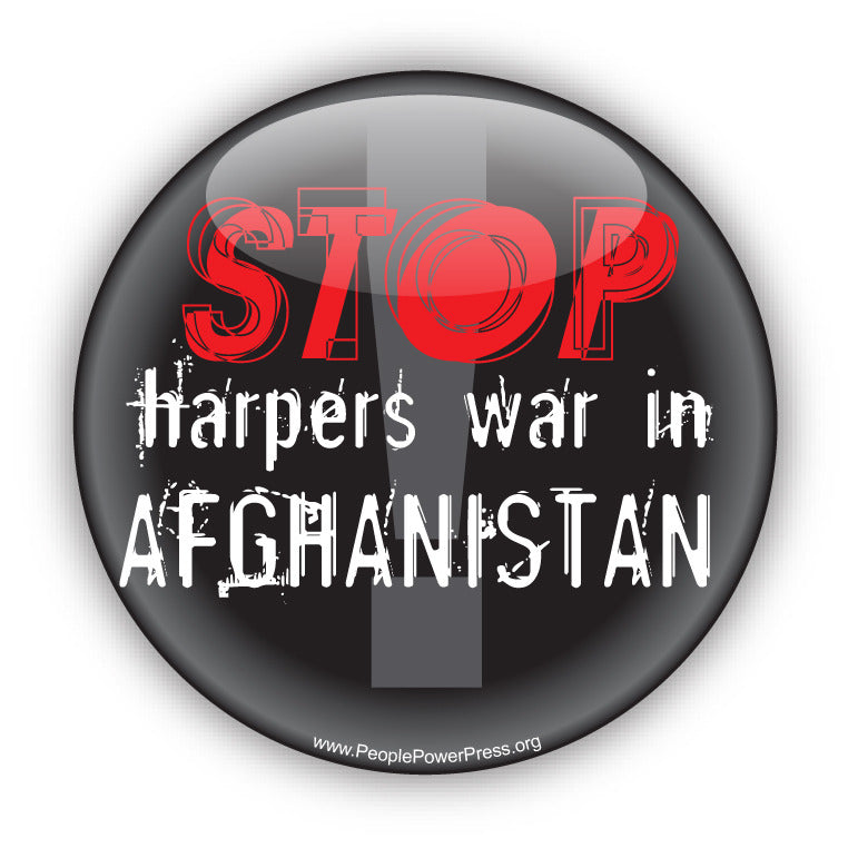 STOP Harper's War In AFGHANISTAN - Civil Rights Button