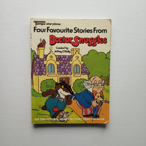 Four Favourite Stories from Doctor Snuggles by Jeffrey O'Kelly