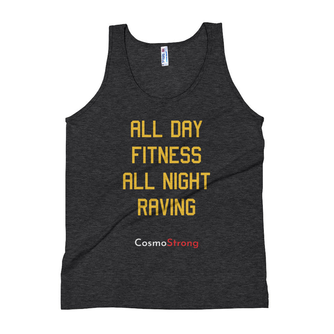 Unisex Tank Top - Cosmo Strong All day, All night