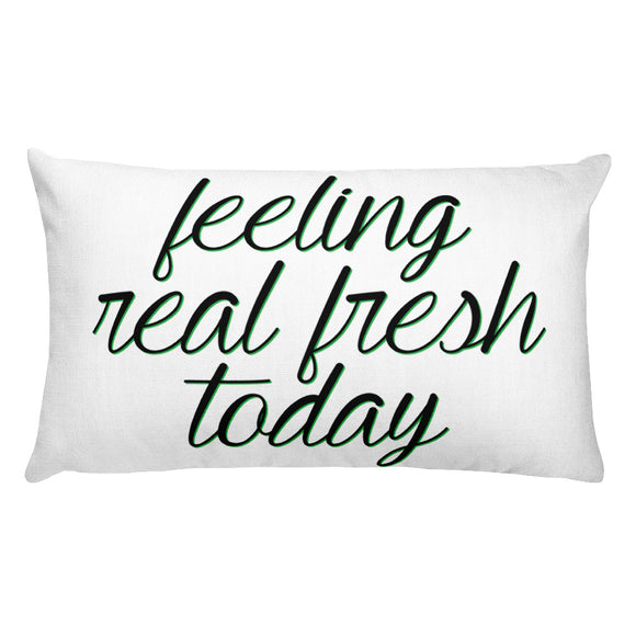 Feeling Real Fresh Today - Rectangular Pillow