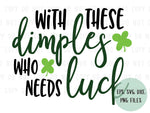With These Dimples Who Needs Luck design file (dxf, eps, png, svg) - perfect for vinyl shirt making