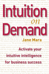 Intuition On Demand – Activate Your Intuitive Intelligence For Business Success (2005)
