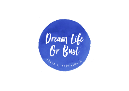 Dream Life Or Bust