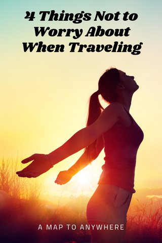 4 Things not to worry about when traveling