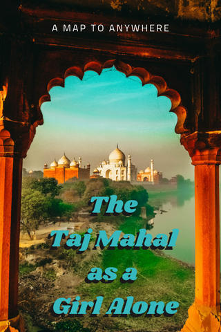 The Taj Mahal as a Girl Alone