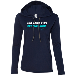 Hug your kids. Train your dogs - Ladies Pullover