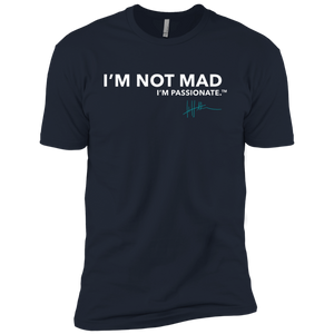 I'm Not Mad, I'm Passionate - Mens Tee