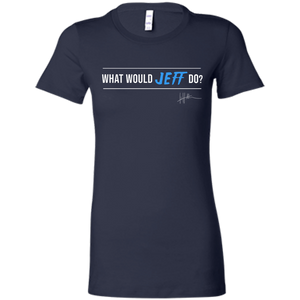 What Would Jeff Do Signature - Ladies Tee