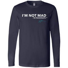 Load image into Gallery viewer, I'm Not Mad. I'm Passionate - Mens Long-sleeve Tee
