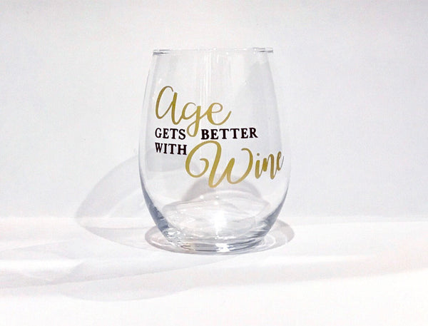 Age gets better with Wine stemless wine glass, birthday glass, birthday gift, Age wine glass