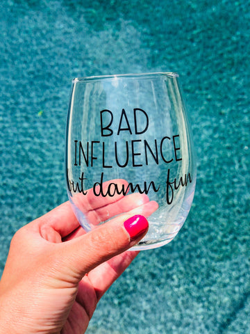 Bad Influence but damn fun, funny wine glass, best friend glass, best friend gift, funny friend gift, funny gaga gift, bestie wine glass