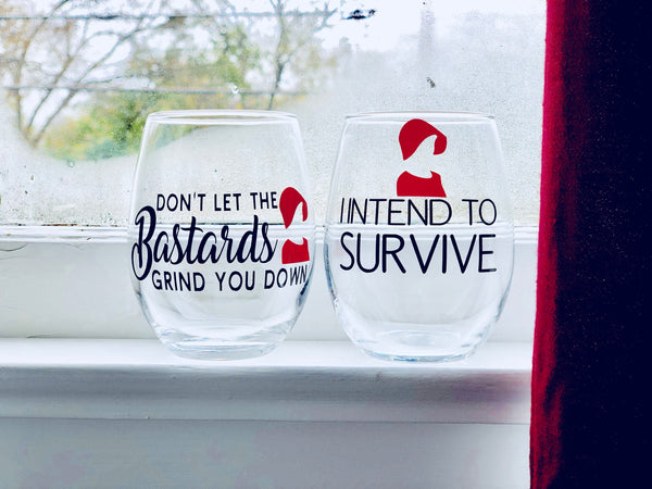Handmaids Tale, Handmaids Tale gift, Handmaids tale glass, I intend to survive, dont let the bastards grind you down, blessed be, praise be