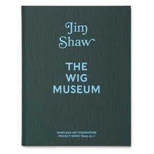 Load image into Gallery viewer, Jim Shaw: The Wig Museum