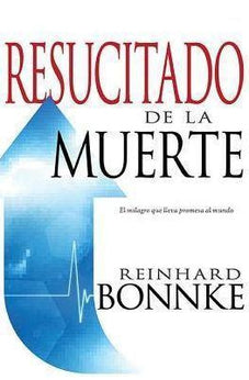 Resucitado De La Muerte (Raised From The Dead - Spanish Edition): The