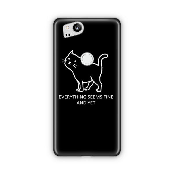 Everything Seems Fine Cat Google Pixel Case