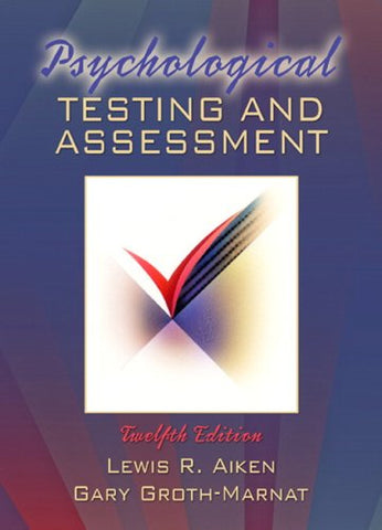 Psychological Testing And Assessment- (Value Pack W/Mylab Search) (12Th Edition)