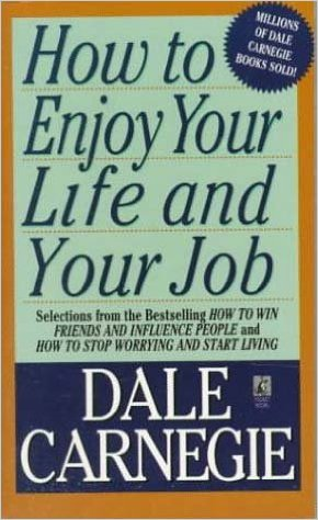HOW TO ENJOY  YOU LIFE AND YOUR JOB