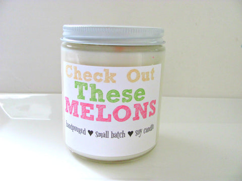 Check Out These Melons ~ Soy Candle