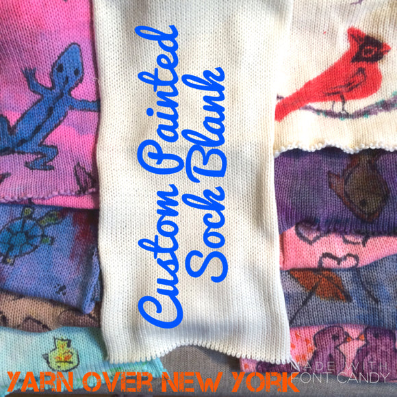 CUSTOM PAINTED SOCK BLANK -- your own unique hand-painted design -- dyed to order yarn