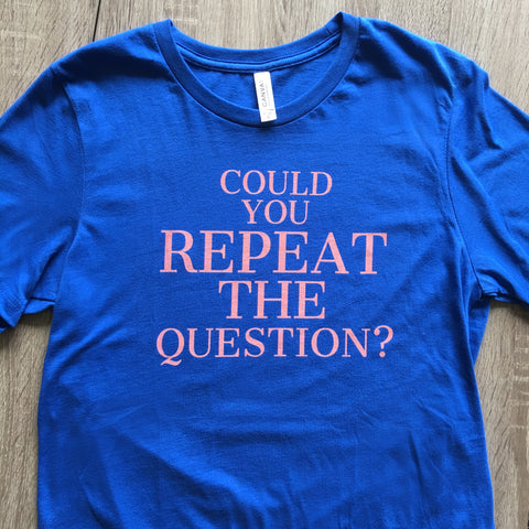 Could You Repeat the Question Short-Sleeve Unisex T-Shirt