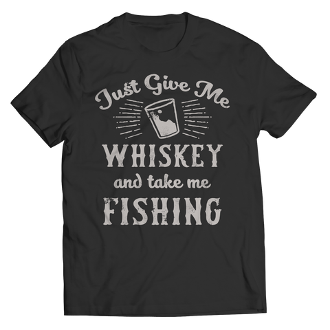 Limited Edition - Give Me Whiskey Take Me Fishing