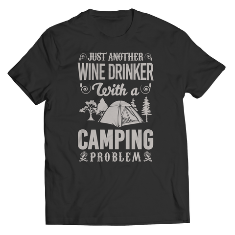 Limited Edition - Just Another Wine Drinker With A Camping Problem
