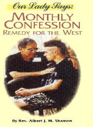 Our Lady Says: Monthly Confession - Remedy for the West