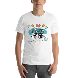 Enjoy Every Moment (Unisex T-Shirt)