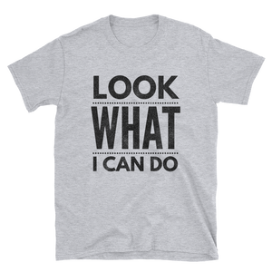 """What I Can Do"" Short-Sleeve Unisex T-Shirt"
