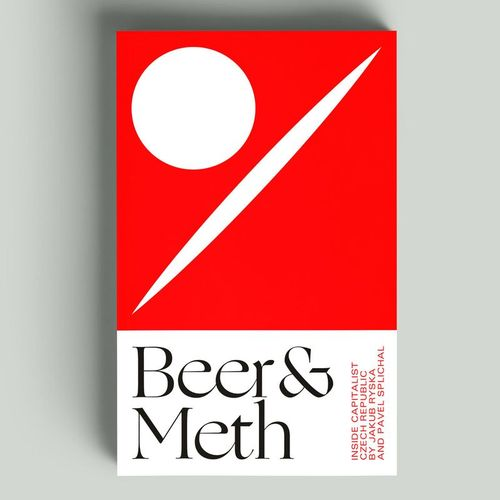 Beer & Meth: Inside Capitalist Czech Republic