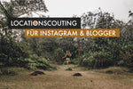 Locationscouting für Instagram, Youtube & Blogger