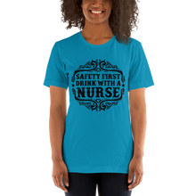 Load image into Gallery viewer, Safety First Drink With A Nurse Women's Tee's