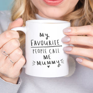 'My Favourite People Call Me Mummy' Mug