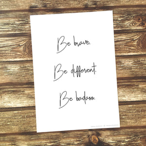 Imperium Illustrations art print that says 'be brave, be different, be badass'