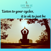 Listen to your cycles