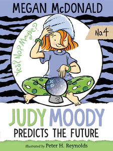 Judy Moody Predicts the Future (Book 4)